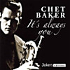 Chet Baker - It's always you, CD